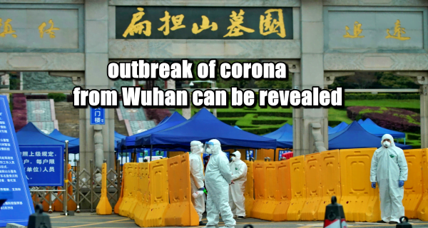 outbreak of corona from Wuhan can be revealed