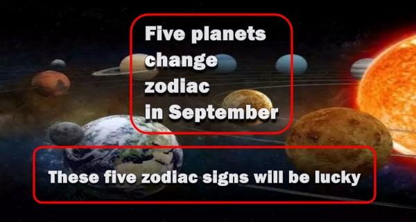 Five planets change zodiac