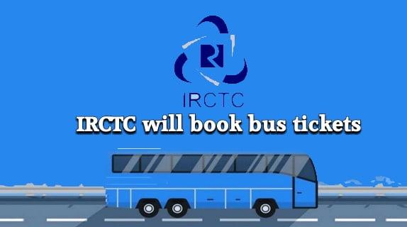 IRCTC will book bus tickets
