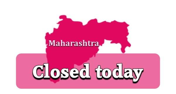 maharashtra closed